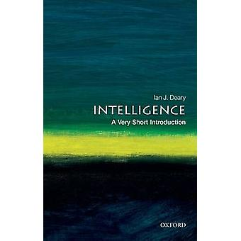 Intelligence - A Very Short Introduction by Ian J. Deary - 97801928932
