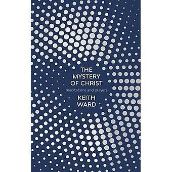 Mysteeri Kristus - meditaatiot ja rukoukset Keith Ward - 978028