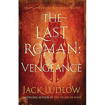The Last Roman - Vengeance by Jack Ludlow - 9780749014315 Book