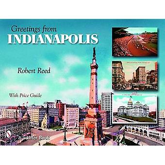 Greetings from Indianapolis by Robert Reed - 9780764326295 Book