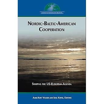 Nordic-Baltic-American Cooperation - Shaping the US-European Agenda by