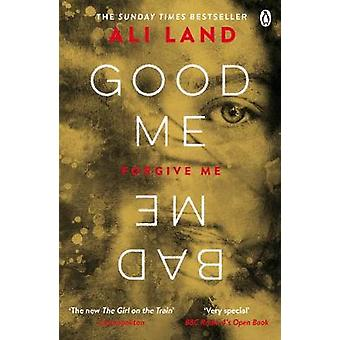 Good Me Bad Me - The Richard & Judy Book Club thriller 2017 by Ali Lan