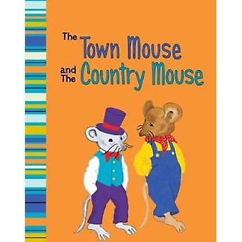 The Town Mouse and The Country Mouse - A Retelling of Aesop's Fable by