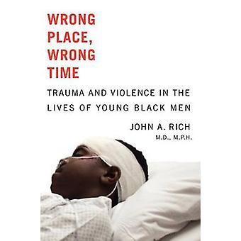 Wrong Place - Wrong Time - Trauma and Violence in the Lives of Young B