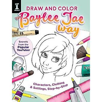 Draw and Color the Baylee Jae Way - Characters - Clothing and Settings