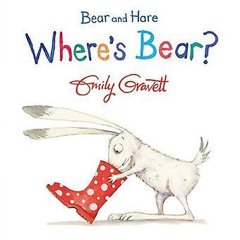Bear and Hare - Where's Bear? (Main Market Ed.) by Emily Gravett - 978