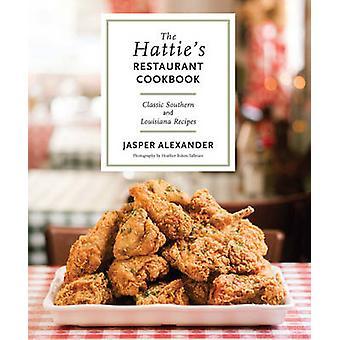 The Hattie's Restaurant Cookbook - Classic Southern and Louisiana Reci