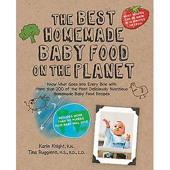 The Best Homemade Baby Food on the Planet - Know What Goes into Every