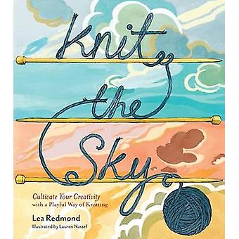 Knit the Sky by Lea Redmond - 9781612123332 Book