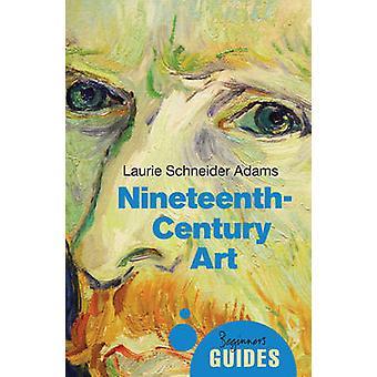 Siglo 19 el arte - la guía de un principiante por Laurie Schneider Adams - 9781