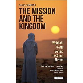 Uppdraget och kungariket - wahhabitiska kraften bakom den saudiska tronen av