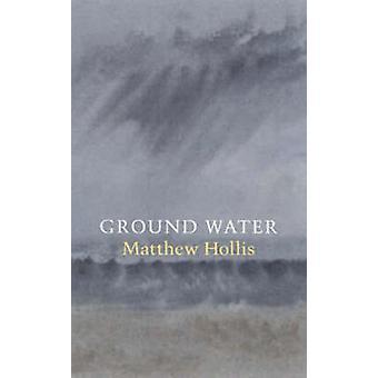 Ground Water by Matthew Hollis - 9781852246570 Book