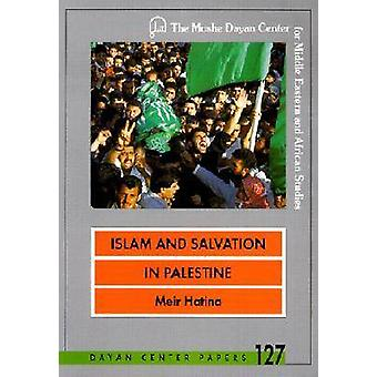 Islam and Salvation in Palestine - The Islamic Jihad Movement by Meir