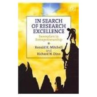 In Search of Research Excellence - Exemplars in Entrepreneurship by Ro