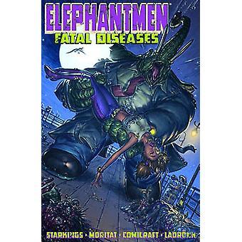 Elephantmen - v. 2 - enfermedades mortales por Richard Starkings - Moritat - La