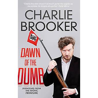 Dawn of the Dumb (Main) by Charlie Brooker - 9780571297641 Book