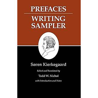 Kierkegaard's Writings - Prefaces - Writing Sampler by Soren Kierkegaar