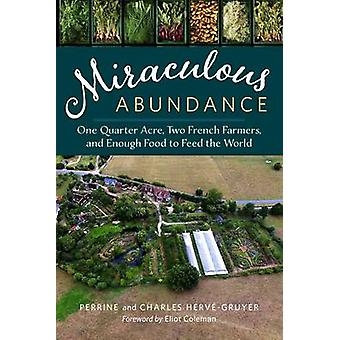Miraculous Abundance - One Quarter Acre - Two French Farmers - and Eno