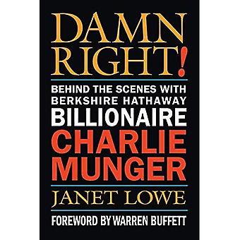 Dannatamente ragione!: dietro le quinte con Berkshire Hathaway miliardario Charlie Munger
