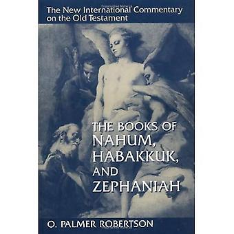 Books of Nahum, Habakkuk and Zephaniah (New International Commentary on the Old Testament)