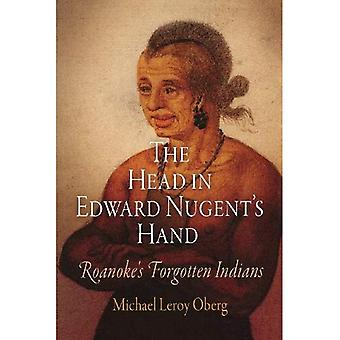 The Head in Edward Nugent's Hand: Roanoke's Forgotten Indians