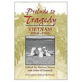 Prelude to Tragedy: Vietnam, 1960-1965