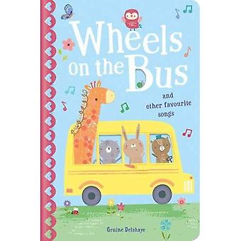 The Wheels on the Bus & Other Favourite Songs [Board book]