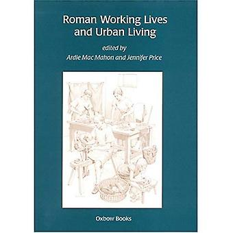 Roman Working Lives and Urban Living (Millennialism and Society)