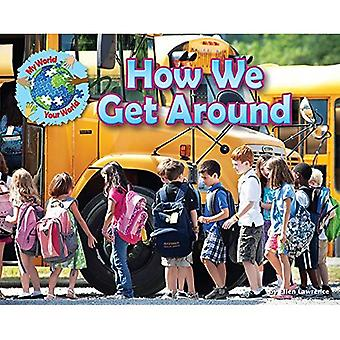 How We Get Around (My World Your World)
