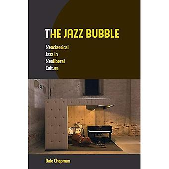 The Jazz Bubble: Neoclassical Jazz in Neoliberal Culture