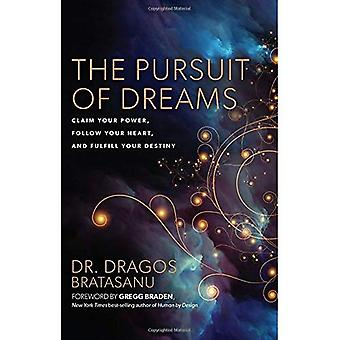 The Pursuit Of Dreams: Claim Your Power, Follow Your Heart, And FulfillYour� Destiny