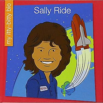 Sally Ride (mes Itty-Bitty Bio)