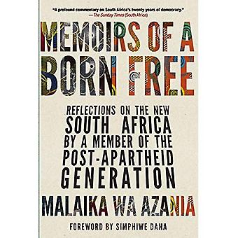 Memoirs Of A Born-free: Reflections on the Rainbow Nation