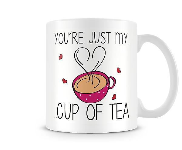 Decorative Writing You're Just My Cup Of Tea Printed Text Mug