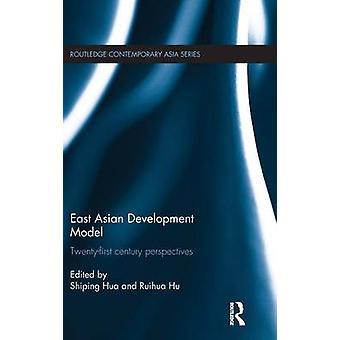 East Asian Development Model  Twentyfirst century perspectives by Hua & Shiping
