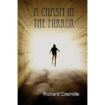 A Chasm in the Mirror by Courville & Richard