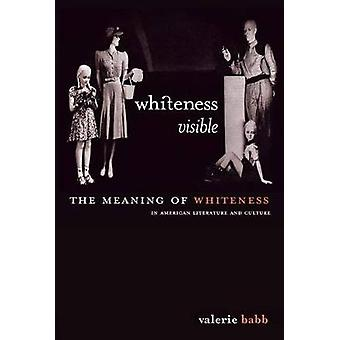 Whiteness Visible by Babb & Valerie
