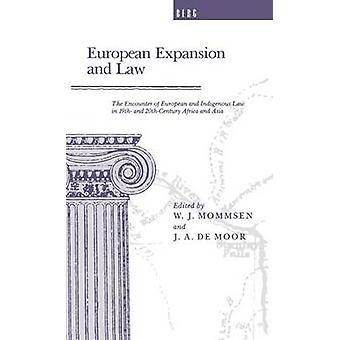 Expansion européenne et droit de la rencontre du droit européen et indigène au 19e et 2thCentury en Afrique et en Asie par Mommsen & W. J.