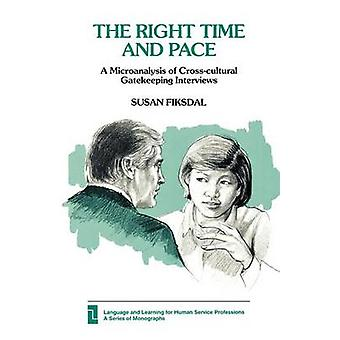 The Right Time and Pace A Microanalysis of CrossCultural Gatekeeping Interviews by Fiksdal & Susan