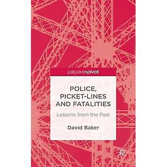 Polisen PicketLines och dödsfall lärdomar från förflutnan av Baker & David