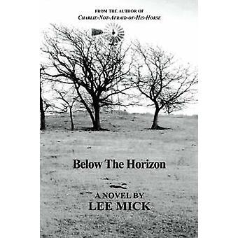 Below the Horizon by Mick & Lee