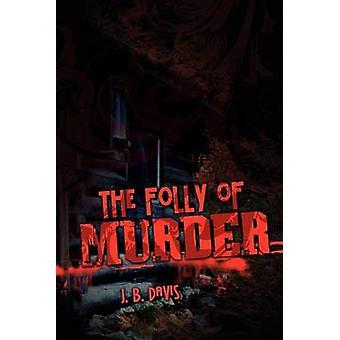 La folie du meurtre par Davis & B. J.