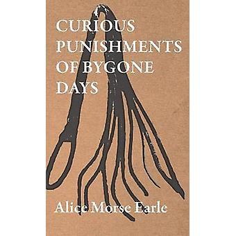 Punitions curieux des jours passés par Earle & Alice & Morse