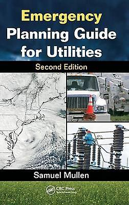 Emergency Planning Guide for Utilicravates Second Edition by Mullen & Samuel