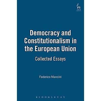 Demokrati och konstitutionalism i Europeiska unionen samlade essäer av Mancini & G. F.