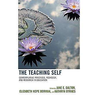 The Teaching Self - Contemplative Practices - Pedagogy - and Research