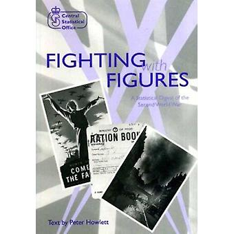 Fighting with Figures - Statistical Digest of the Second World War by