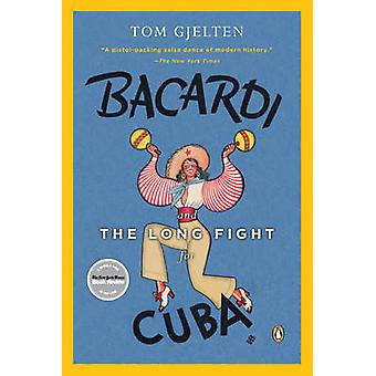Bacardi and the Long Fight for Cuba by Tom Gjelten - 9780143116325 Bo