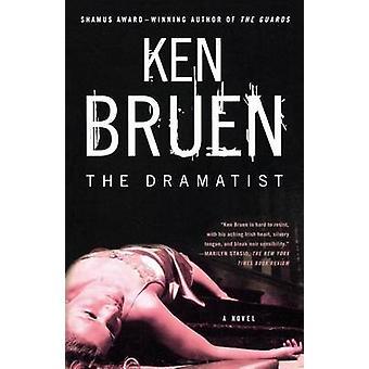 The Dramatist by Ken Bruen - 9780312363109 Book