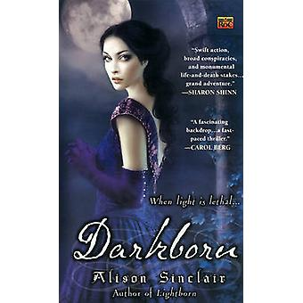 Darkborn by Alison Sinclair - 9780451463005 Book